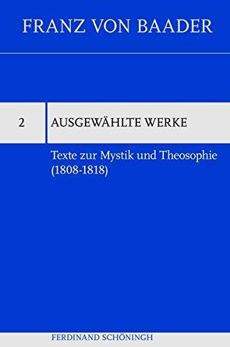 Texte zur Mystik und Theosophie (1808-1818) (Franz von Baader, Ausgewählte Werke) Gebundenes Buch – 30. Juni 2020 Albert Franz Alberto Bonchino Ausgewählte Werke) Verlag Ferdinand Schöningh