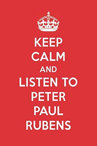 Keep Calm And Listen To Peter Paul Rubens: Peter Paul Rubens Designer Notebook