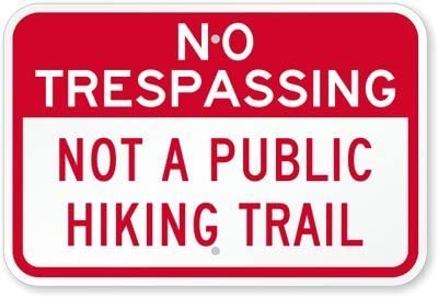 18 x 12 by Alma Not A Public Hiking Trail Sign No Trespassing