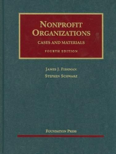 Nonprofit Organizations, Cases and Materials (University Casebook Series)