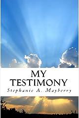 My Testimony Kindle Edition