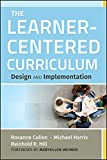 The Learner-Centered Curriculum: Design and