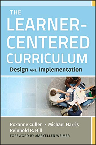 (The Learner-Centered Curriculum: Design and Implementation)