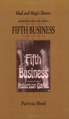 Mud and Magic Shows: Robertson Davies's Fifth Business (Canadian Fiction Studies series)