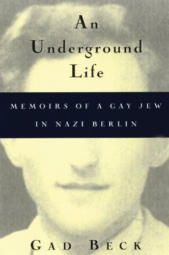 An Underground Life: Memoirs of a Gay Jew in Nazi Berlin (Living Out: Gay and Lesbian Autobiog) by Gad Beck (1999-09-23)