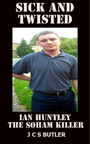 SICK and TWISTED Ian Huntley the Soham Killer