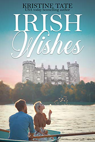 Irish Wishes: A Clean and Wholesome Romantic Comedy (Wandering Billionaire Book 1) by [Tate, Kristy, Alden, Eloise]