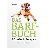 Das BARF-Buch: Inklusive 14 Rezepten