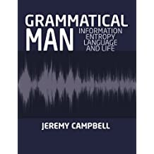 GRAMMATICAL MAN: Information, Entropy,Language and Life