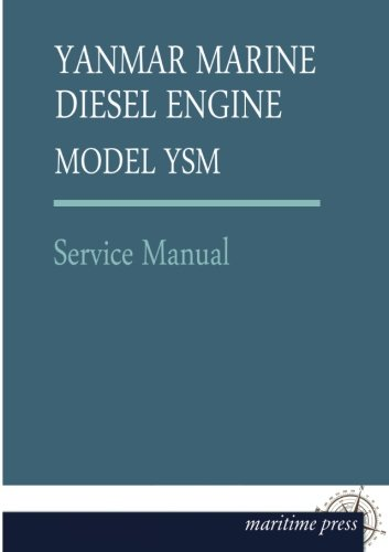YANMAR MARINE Diesel ENGINE MODEL YSM: Service Manual Yanmar Marine Diesel Engines