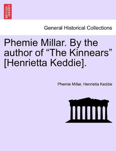 "Phemie Millar. By the author of ""The Kinnears"" [Henrietta Keddie]. PDF"