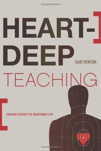 Heart-Deep Teaching: Engaging Students for Transformed Lives