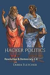 Hacker Politics: Revolution & Democracy 2.0 Paperback