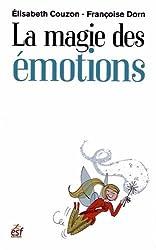 La magie des émotions : Cultiver son intelligence émotionnelle