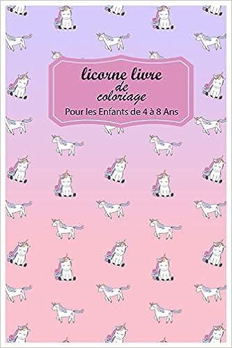 Licorne Livre De Coloriage Pour Les Enfants De 4 A 8 Ans Livre De Coloriage De Sirene Pour Enfants French Edition Livre Licorne 9798607955304 Amazon Com Books