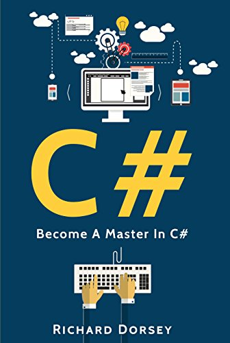 C# Become A Master In C# by Richard Dorsey-P2P Free