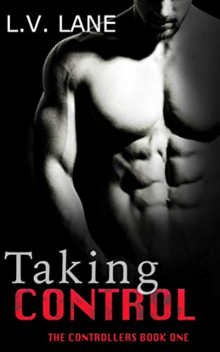 Taking Control: An Alpha and Omega dark science fiction romance (The Controllers Book 1)