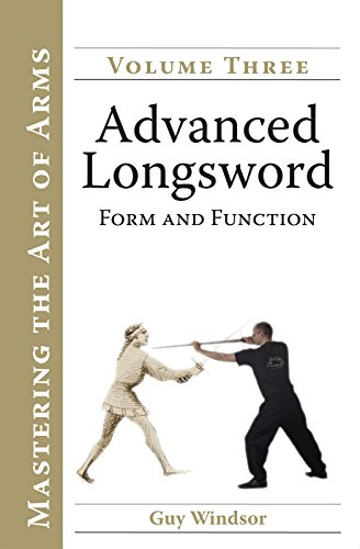Advanced Longsword: Form and Function (Mastering the Art of Arms Book -