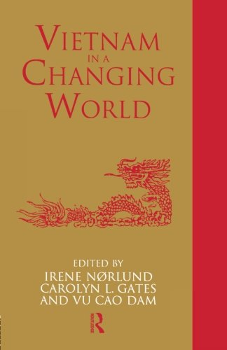 Vietnam in a Changing World (Scandinavian Institute of Asia Studies, Studies on Asian Topics, No 17) by Brand: Routledge