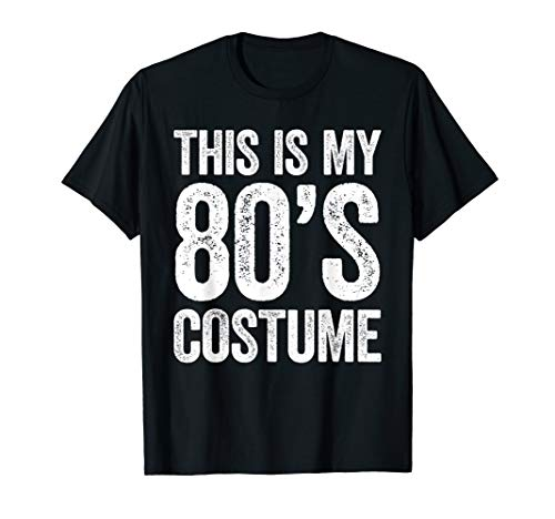 This Is My 80s Costume