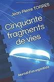 Cinquante fragments de vies: Journal d'un urgentiste