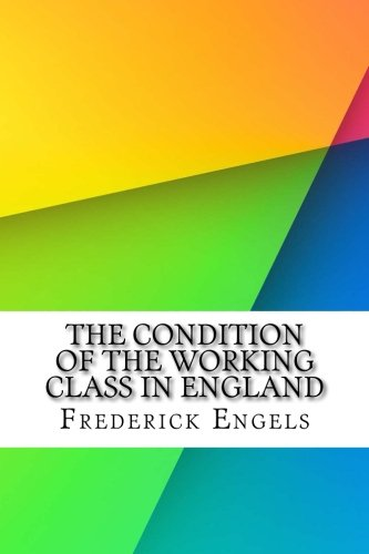 Read Online The Condition of the Working Class in England pdf epub