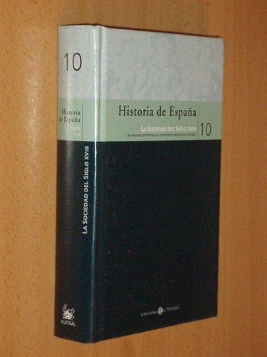 HISTORIA DE ESPAÑA 10 - LA SOCIEDAD DEL SIGLO XVIII - Las reformas ...
