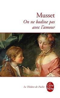 On ne badine pas avec l'amour, Musset, Alfred de