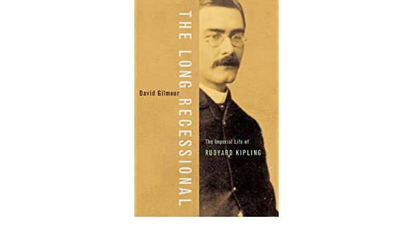 The Long Recessional: The Imperial Life of Rudyard Kipling (English Edition) eBook: David Gilmour: Amazon.es: Tienda Kindle