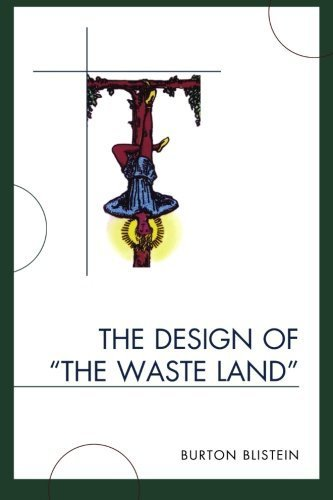 The Design of The Waste Land by Blistein, Burton (2008) Paperback