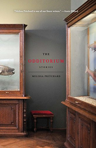 The Odditorium: Stories by Melissa Pritchard