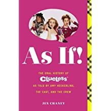 As If!: The Oral History of Clueless as told by Amy Heckerling and the Cast and Crew