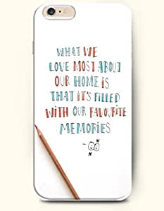 iPhone 6 Case,OOFIT iPhone 6 Plus (5.5) Hard Case **NEW** Case with the Design of WHAT WE LOVE MOST ABOUT OUR HOME IS THAT IT'S FILLED WITH OUR FAVOURITE MEMORIES - ECO-Friendly Packaging - Case for Apple iPhone iPhone 6 Plus (5.5) (2014) Verizon, AT&