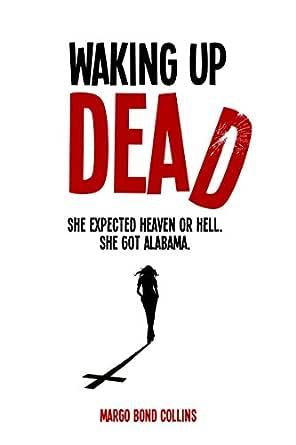 Waking Up Dead - Kindle edition by Bond Collins, Margo. Literature &  Fiction Kindle eBooks @ Amazon.com.