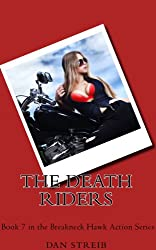 Michael Hawk and The Death Riders (The Breakneck Hawk Action Series Book 7)