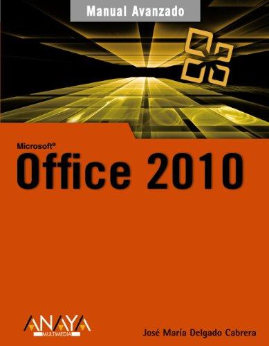 Microsoft Office 2010 (Manual Avanzado) (Spanish Edition) [Jose´ Maria Delgado Cabrera] (Tapa Blanda)