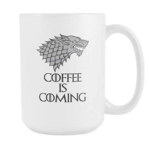 Game of Thrones Coffee is coming Tea is coming House Stark Funny White Ceramic 15 oz Coffee Mug / Tea Cup Fan Art Inspired by Game of Thrones made in USA (Coffee is Coming) (Oz 15 Mug Coffee Art)