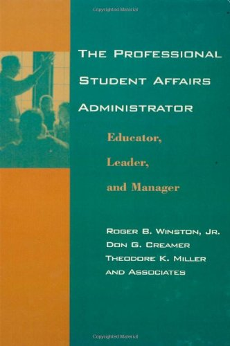 The Professional Student Affairs Administrator: Educator, Leader, and Manager