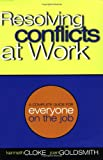 Resolving Conflicts at Work, Kenneth Cloke and Joan Goldsmith, 0787954810