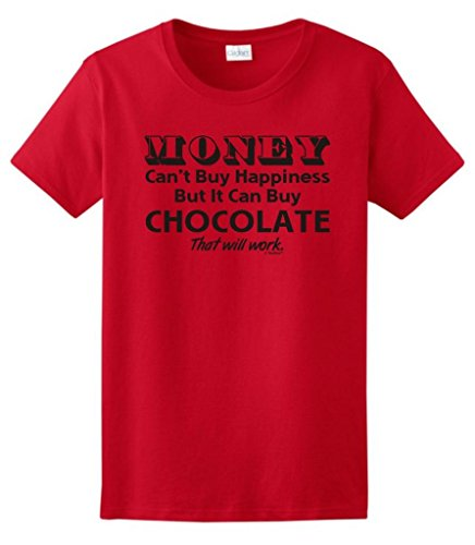 Crush Chocolate Wine - Money Can't Buy Happiness But It Can Buy Chocolate Ladies T-Shirt Large Red