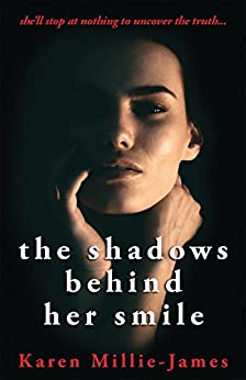 The Shadows Behind Her Smile (A Cydney Granger Thriller Book 1) by [Millie-James, Karen]