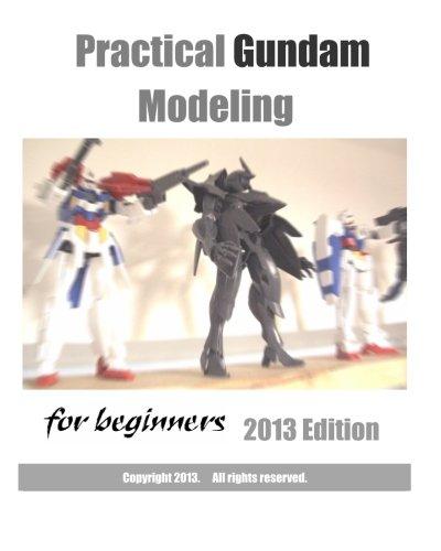 Practical Gundam Modeling for beginners 2013 Edition