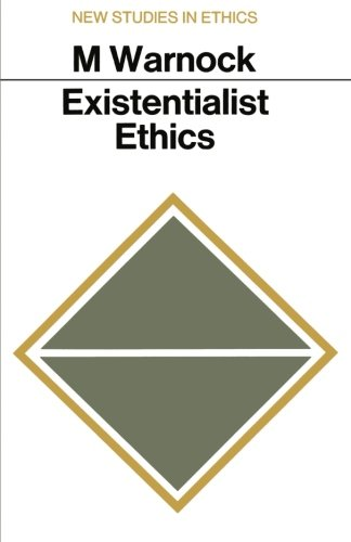 Existentialist Ethics (New Studies in Ethics)