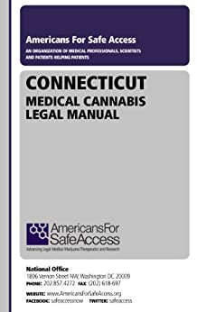 Connecticut Medical Cannabis Legal Manual by [Safe Access, Americans for]