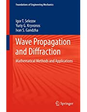 Wave Propagation and Diffraction: Mathematical Methods and Applications