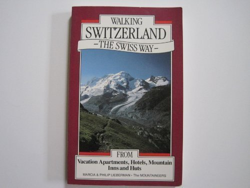 book cover - Walking Switzerland, The Swiss Way - - Marcia; Lieberman, Philip Lieberman