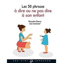 50 PHRASES À DIRE OU NE PAS DIRE À SON ENFANT (LES)