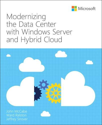 Modernizing the Datacenter with Windows Server and Hybrid Cloud (IT Best Practices - Microsoft Press)