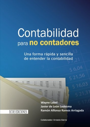 Contabilidad para no contadores: Una forma rapida y sencilla de entender la contabilidad (Spanish Edition) [Wayne Label] (Tapa Blanda)
