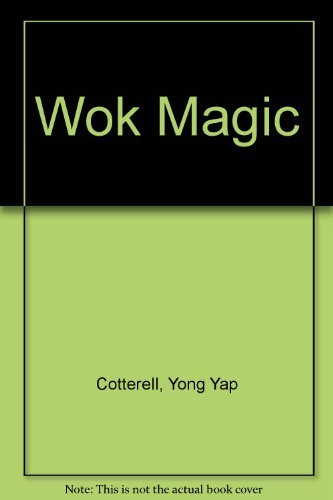 Wok Magic Chinese Cooking for Pleasure by Cotterell Yong Yap (1987-06-25) Hardcover (Magic Wok compare prices)